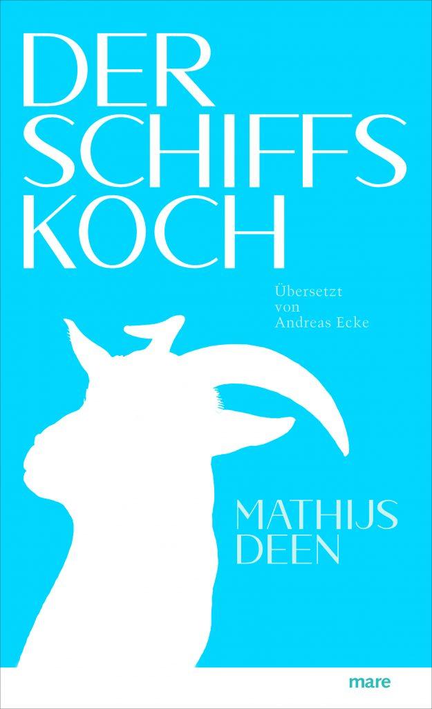 """Cover des Romans """"Der Schiffskoch"""" von Mathijs Deen"""